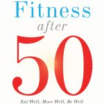 Healthy Aging Tips: Food & Fitness After 50