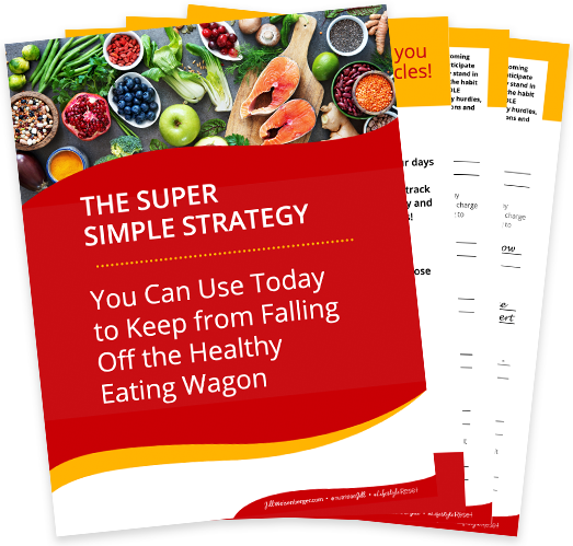 The Super Simple Strategy You Can Use Today to Keep from Falling Off the Healthy Eating Wagon